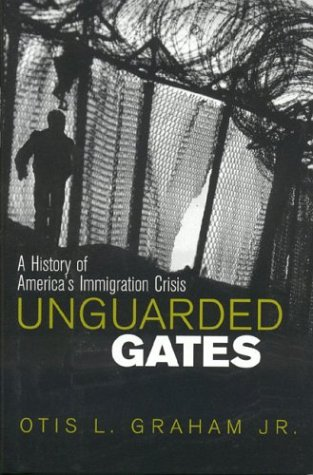 9780742522282: Unguarded Gates: A History of America's Immigration Crisis