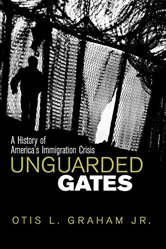9780742522299: Unguarded Gates: A History of America's Immigration Crisis