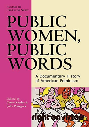 9780742522367: Public Women, Public Words: A Documentary History of American Feminism