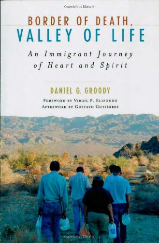 9780742522411: Border of Death, Valley of Life: An Immigrant Journey of Heart and Spirit (Celebrating Faith: Explorations in Latino Spirituality and Theology)
