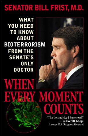 When Every Moment Counts: What You Need to Know about Bioterrorism from the Senate's Only ...
