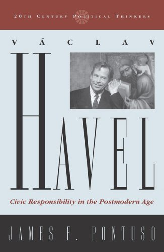 9780742522565: Vaclav Havel: Civic Responsibility in the Postmodern Age (20th Century Political Thinkers)