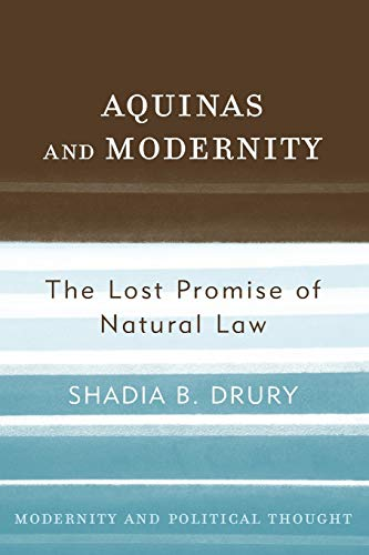 9780742522589: Aquinas and Modernity: The Lost Promise of Natural Law (Modernity and Political Thought)
