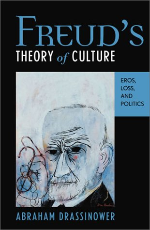 9780742522626: Freud's Theory of Culture: Eros, Loss, and Politics (Dialog-on-Freud)
