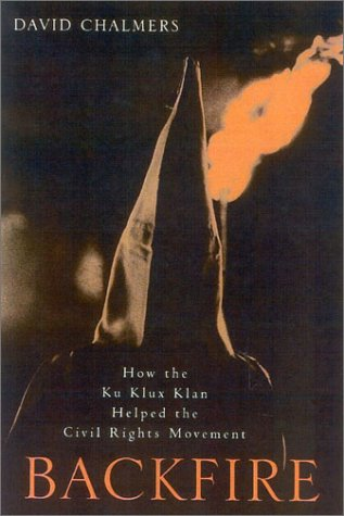 9780742523104: Backfire: How the Ku Klux Klan Helped the Civil Rights Movement