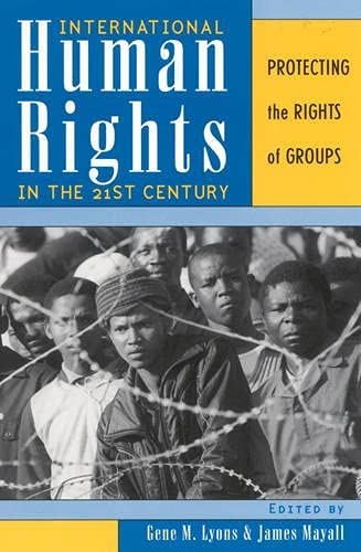 9780742523524: International Human Rights in the 21st Century: Protecting the Rights of Groups