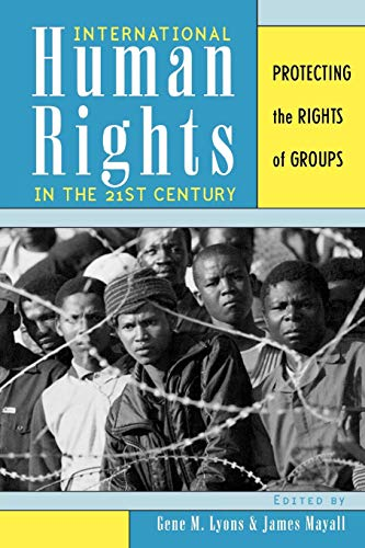 9780742523531: International Human Rights in the 21st Century: Protecting the Rights of Groups