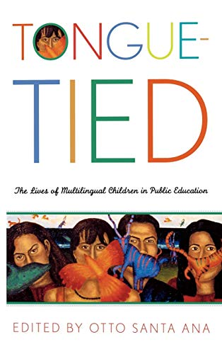 9780742523821: Tongue-Tied: The Lives of Multilingual Children in Public Education