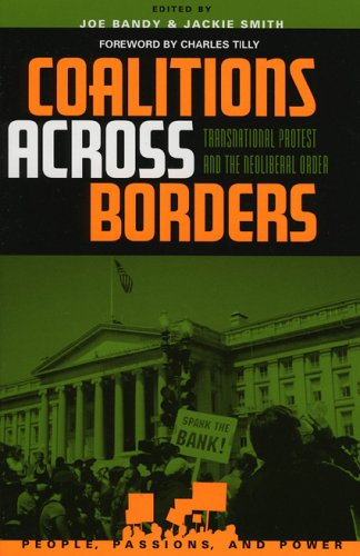 9780742523968: Coalitions across Borders: Transnational Protest and the Neoliberal Order (People, Passions, and Power: Social Movements, Interest Organizations, and the P)