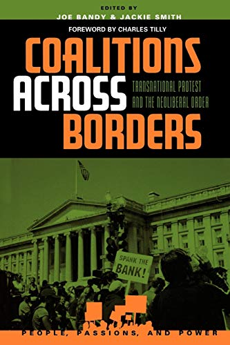 9780742523975: Coalitions across Borders: Transnational Protest and the Neoliberal Order (People, Passions, and Power: Social Movements, Interest Organizations, and the P)