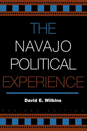 9780742523982: The Navajo Political Experience (Spectrum Series: Race and Ethnicity in National and Global Politics)