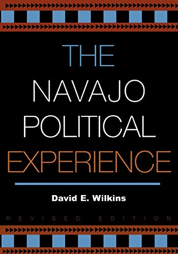 9780742523999: The Navajo Political Experience (Spectrum Series: Race and Ethnicity in National and Global Politics)