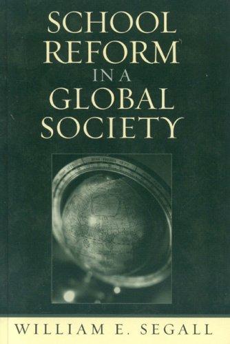9780742524606: School Reform in a Global Society