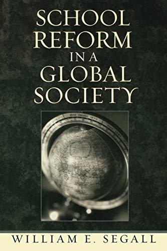 School Reform in a Global Society: William E. Segall