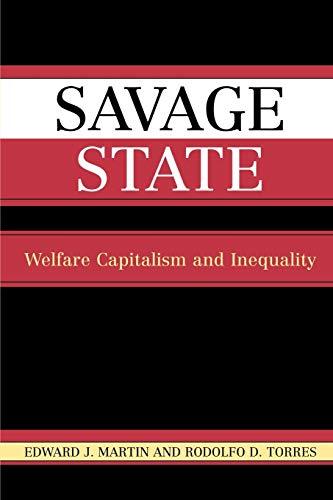 9780742524644: Savage State: Welfare Capitalism and Inequality