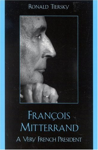 9780742524736: Francois Mitterrand: A Very French President