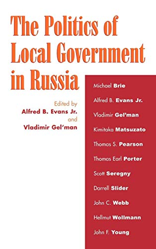 The Politics of Local Government in Russia: Alfred B., Jr.
