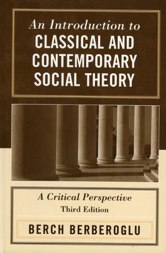 9780742524927: An Introduction to Classical and Contemporary Social Theory: A Critical Perspective