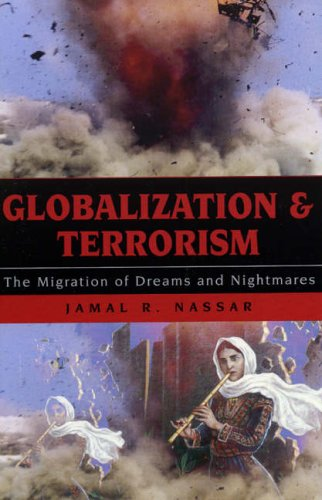 9780742525047: Globalization and Terrorism: The Migration of Dreams and Nightmares