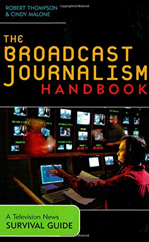 9780742525054: The Broadcast Journalism Handbook: A Television News Survival Guide