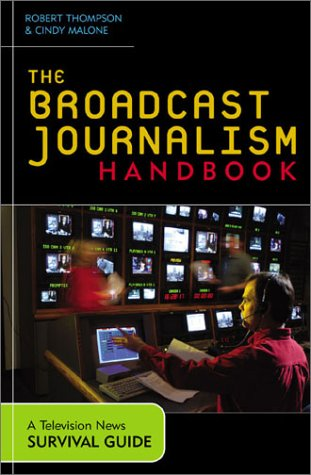 9780742525061: The Broadcast Journalism Handbook: A Television News Survival Guide