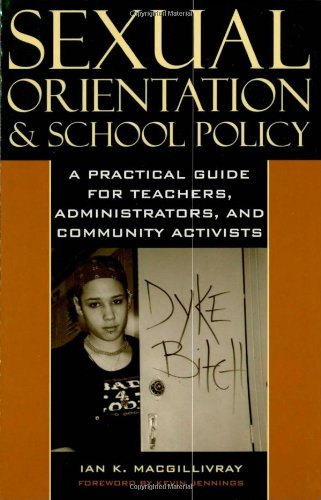 9780742525078: Sexual Orientation and School Policy: A Practical Guide for Teachers, Administrators, and Community Activists (Curriculum, Cultures, and (Homo)Sexualities Series)