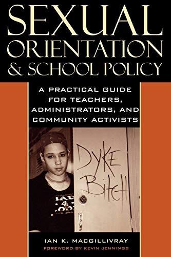 9780742525085: Sexual Orientation and School Policy: A Practical Guide for Teachers, Administrators, and Community Activists (Curriculum, Cultures, and (Homo)Sexualities Series)