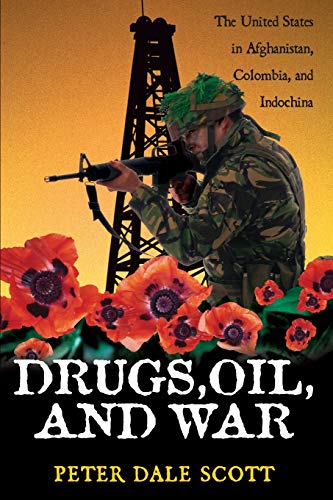 9780742525221: Drugs, Oil, and War: The United States in Afghanistan, Colombia, and Indochina (War and Peace Library)