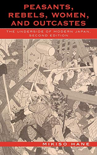 9780742525245: Peasants, Rebels, Women, and Outcastes: The Underside of Modern Japan