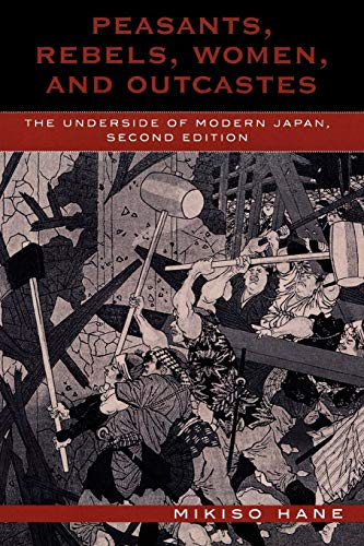 9780742525252: Peasants, Rebels, Women, and Outcastes: The Underside of Modern Japan