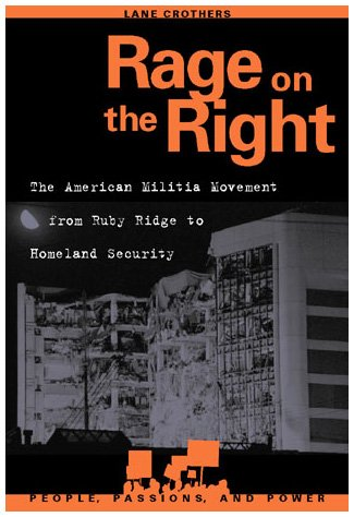 Rage on the Right: The American Militia Movement from Ruby Ridge to Homeland Security (People, ...