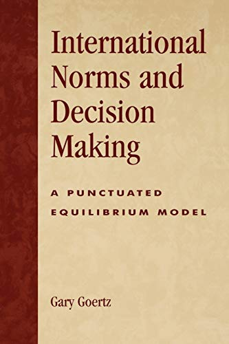 9780742525900: International Norms and Decisionmaking: A Punctuated Equilibrium Model