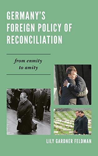 9780742526129: Germany's Foreign Policy of Reconciliation: From Enmity to Amity