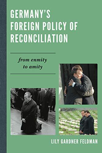 9780742526136: Germany's Foreign Policy of Reconciliation: From Enmity to Amity (The New International Relations of Europe)
