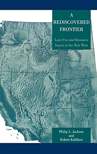 9780742526167: A Rediscovered Frontier: Land Use and Resource Issues in the New West
