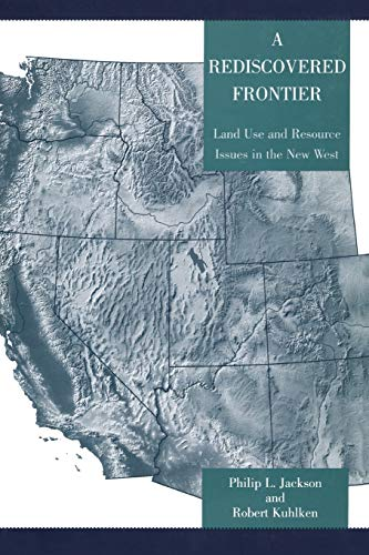 9780742526174: A Rediscovered Frontier: Land Use and Resource Issues in the New West
