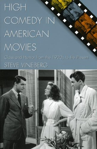 9780742526341: High Comedy in American Movies: Class and Humor from the 1920s to the Present (Genre and Beyond: A Film Studies Series)
