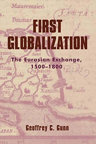 9780742526624: First Globalization: The Eurasian Exchange, 1500-1800 (World Social Change)