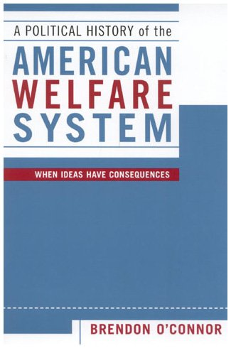 9780742526679: A Political History of the American Welfare System: When Ideas Have Consequences