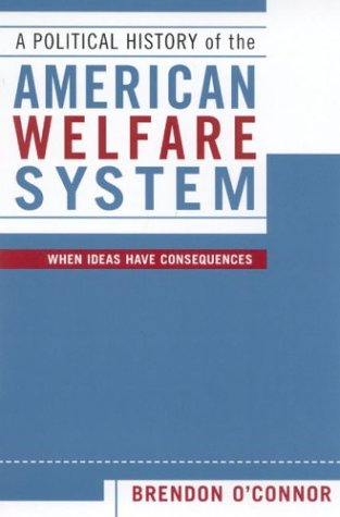 9780742526686: A Political History of the American Welfare System: When Ideas Have Consequences