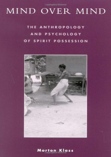 9780742526778: Mind over Mind: The Anthropology and Psychology of Spirit Possession