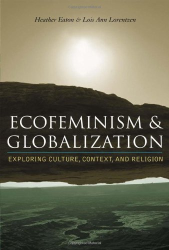 9780742526976: Ecofeminism and Globalization: Exploring Culture, Context, and Religion