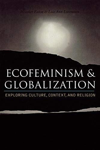 9780742526983: Ecofeminism and Globalization: Exploring Culture, Context, and Religion