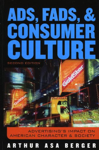9780742527232: Ads, Fads, and Consumer Culture: Advertising's Impact on American Character and Society