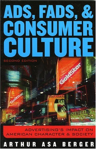 9780742527249: Ads, Fads, and Consumer Culture: Advertising's Impact on American Character and Society
