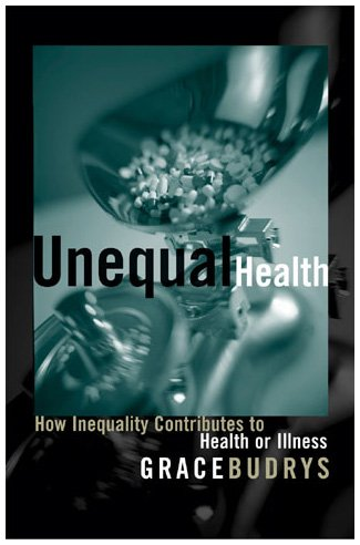 9780742527409: Unequal Health: How Inequality Contributes to Health or Illness