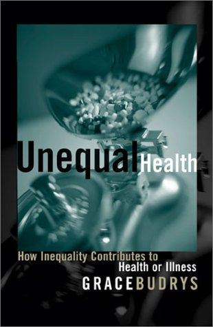 9780742527416: Unequal Health: How Inequality Contributes to Health or Illness