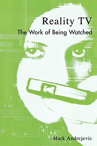 9780742527485: Reality TV: The Work of Being Watched (Critical Media Studies: Institutions, Politics, and Culture)