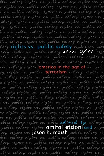 Rights vs. Public Safety after 9/11: America: Etzioni, Amitai [Editor];