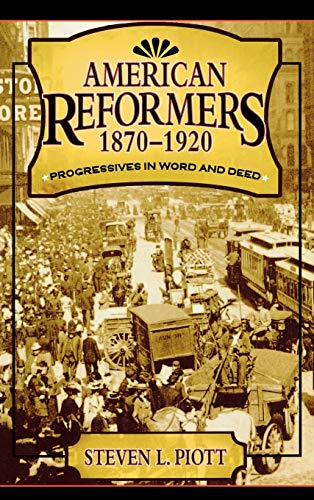 9780742527621: American Reformers, 1870–1920: Progressives in Word and Deed